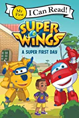 Super Wings: A Super First Day (My First I Can Read) Kindle Edition