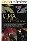 Dima, o passarinho que criou o mundo -  Mitos, contos e lendas dos países de língua portuguesa