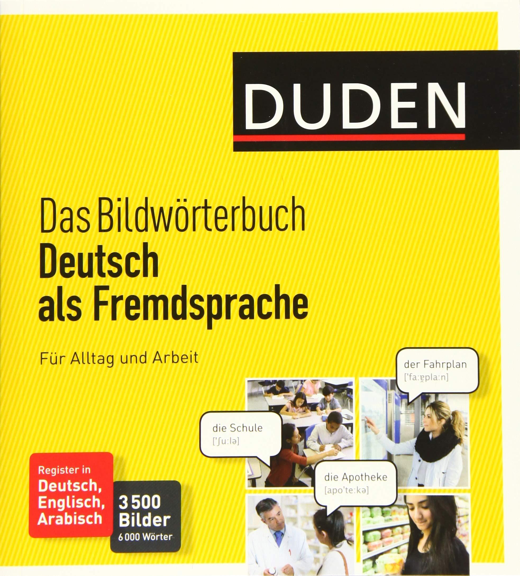 Duden   Das Bildwörterbuch Deutsch Als Fremdsprache. Für Alltag Und Arbeit  3500 Bilder Und 6000 Wörter