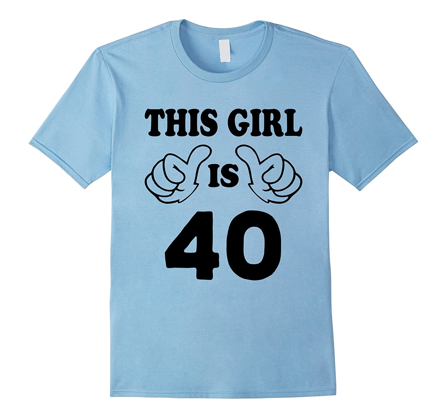 This Girl Is Forty 40 Years Old 40th Birthday Gift Ideas