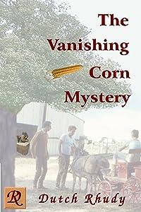 The Vanishing Corn Mystery (Short Stories Book 4)