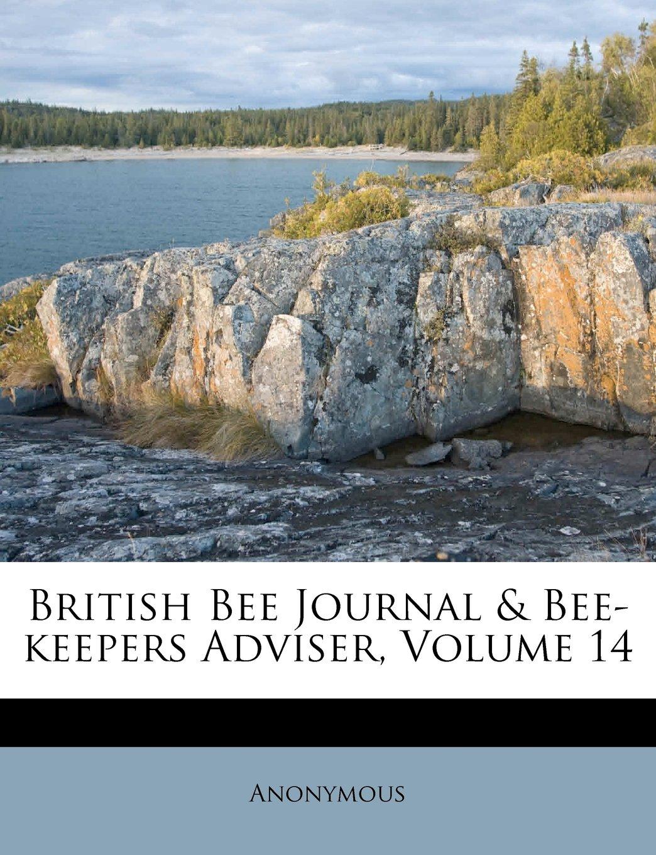 British Bee Journal & Bee-keepers Adviser, Volume 14 pdf