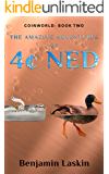 The Amazing Adventures of 4¢ Ned (Coinworld: Book Two)
