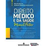 Direito Médico e da Saúde: Manual Prático