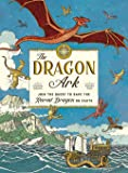 The Dragon Ark: Join the Quest to Save the Rarest Dragon on Earth