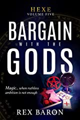 Bargain with the Gods: Hexe Volume Five Kindle Edition