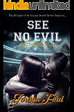See No Evil (Brotherhood Trilogy Book 1)