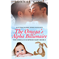The Omega's Alpha Billionaire: M/M Omegaverse MPREG Gay Romance: The Omega's Surprise Baby (English Edition)