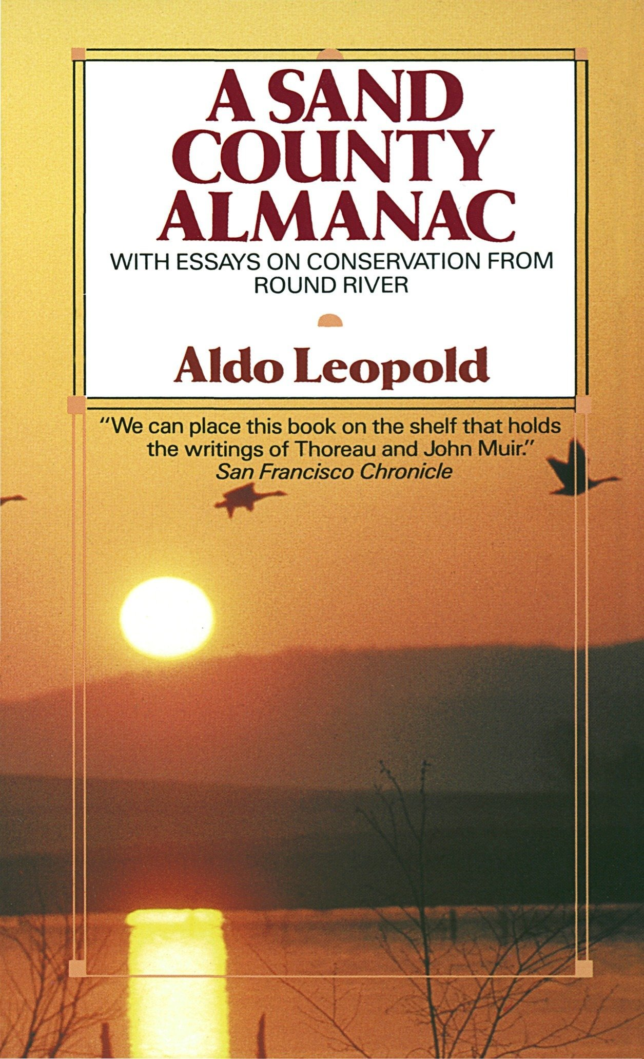 With Essays on Conservation from Round River A Sand County Almanac