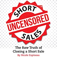 Short Sales: The Raw Truth of Closing a Short Sale