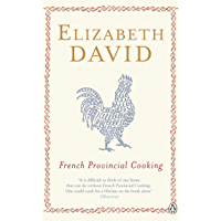 French Provincial Cooking (Penguin Cookery Library)