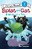 Splat the Cat: A Whale of a Tale (I Can Read Level 1)