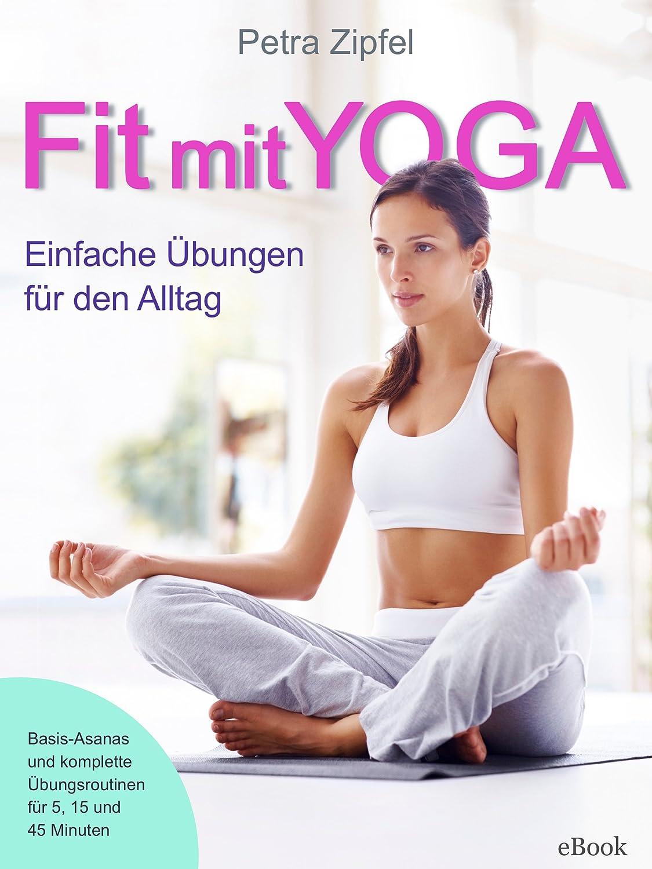 Fit mit Yoga - Einfache Übungen für den Alltag (German Edition ...