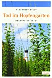 Tod im Hopfengarten: Oberbayern Krimi