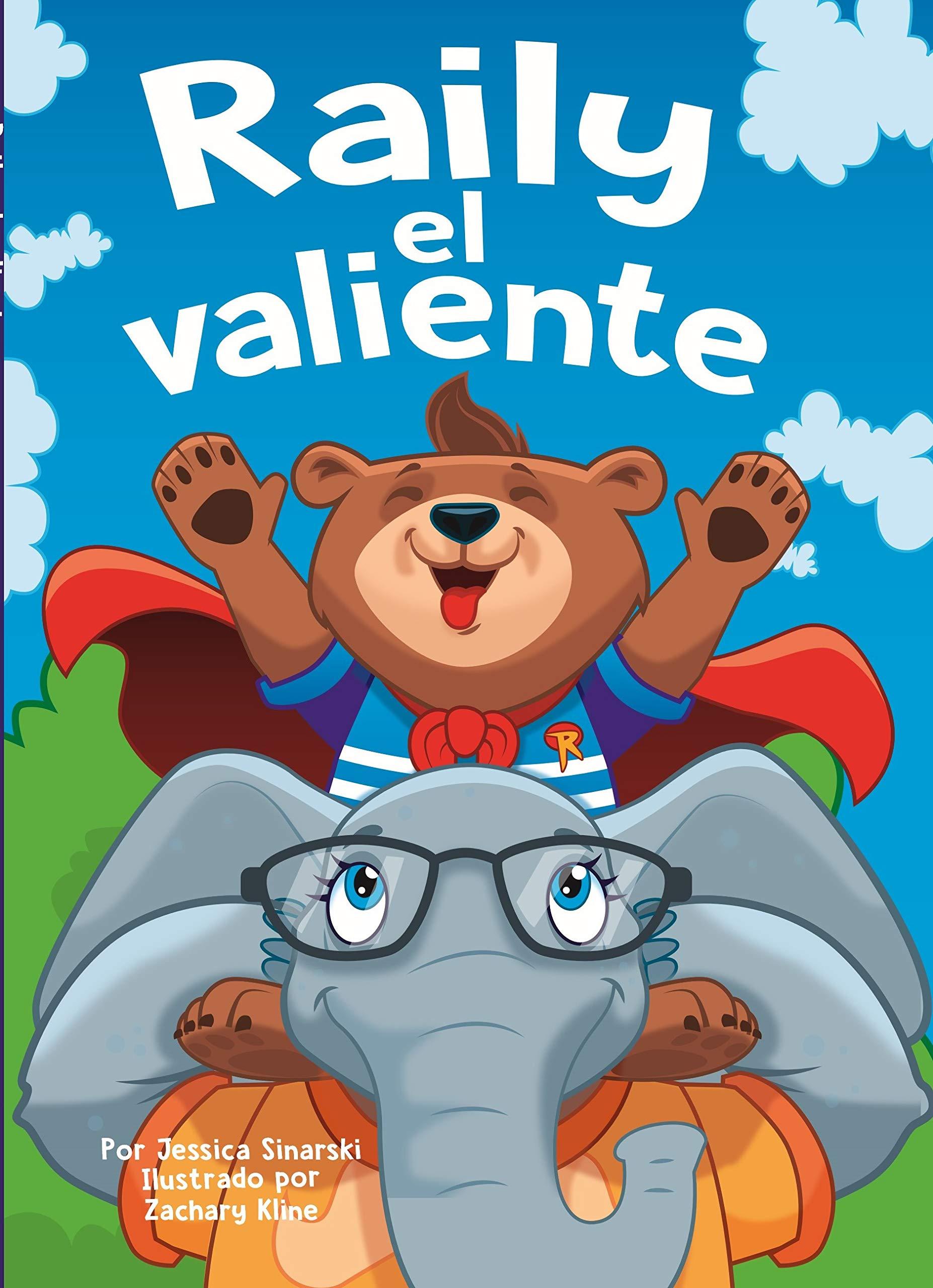 RAILY EL VALIENTE (Riley the Brave - Spanish Edition): Jessica Sinarski,  Zachary Kline: 9780999234013: Amazon.com: Books