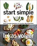 Start Simple: Eleven Everyday Ingredients for Countless Weeknight Meals