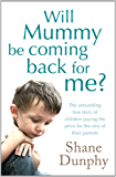 Will Mummy Be Coming Back for Me?