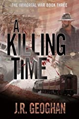 A Killing Time (The Immortal War Series Book 3) Kindle Edition