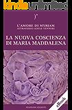 La nuova coscienza di Maria Maddalena: L'Amore di Myriam attraverso Adele Venneri (Biblioteca Celeste)