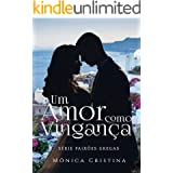Um amor como vingança: Volume Um (Série Paixões Gregas Livro 1)