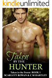 Taken by the Hunter: Taken in the Forest Part 1: (m/m, paranormal romance, fantasy, folklore)