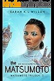 The Matsumoto (The Matsumoto Trilogy Book 3)
