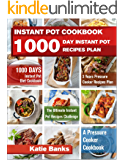 Instant Pot Cookbook: 1000 Day Instant Pot Recipes Plan: 1000 Days Instant Pot Diet Cookbook:3 Years Pressure Cooker Recipes Plan:The Ultimate Instant ... Pressure Cooker Cookbook (English Edition)