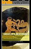 Griegos en el Mediterráneo: De la formación de la polis a la colonización