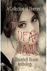 The Dead Game: A Collection of Horrors Kindle Edition