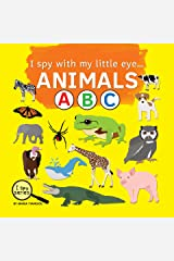 I spy with my little eye... ANIMALS ABC: Children's book for learning Animals. Alphabet picture book. Puzzle book for toddlers, preschool & kindergarten kids. (I Spy Series 2) Kindle Edition