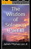 The Wisdom of Solomon (Part II)