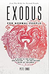 Exodus for Normal People: A Guide to the Story—and History—of the Second Book of the Bible (The Bible for Normal People) Kindle Edition