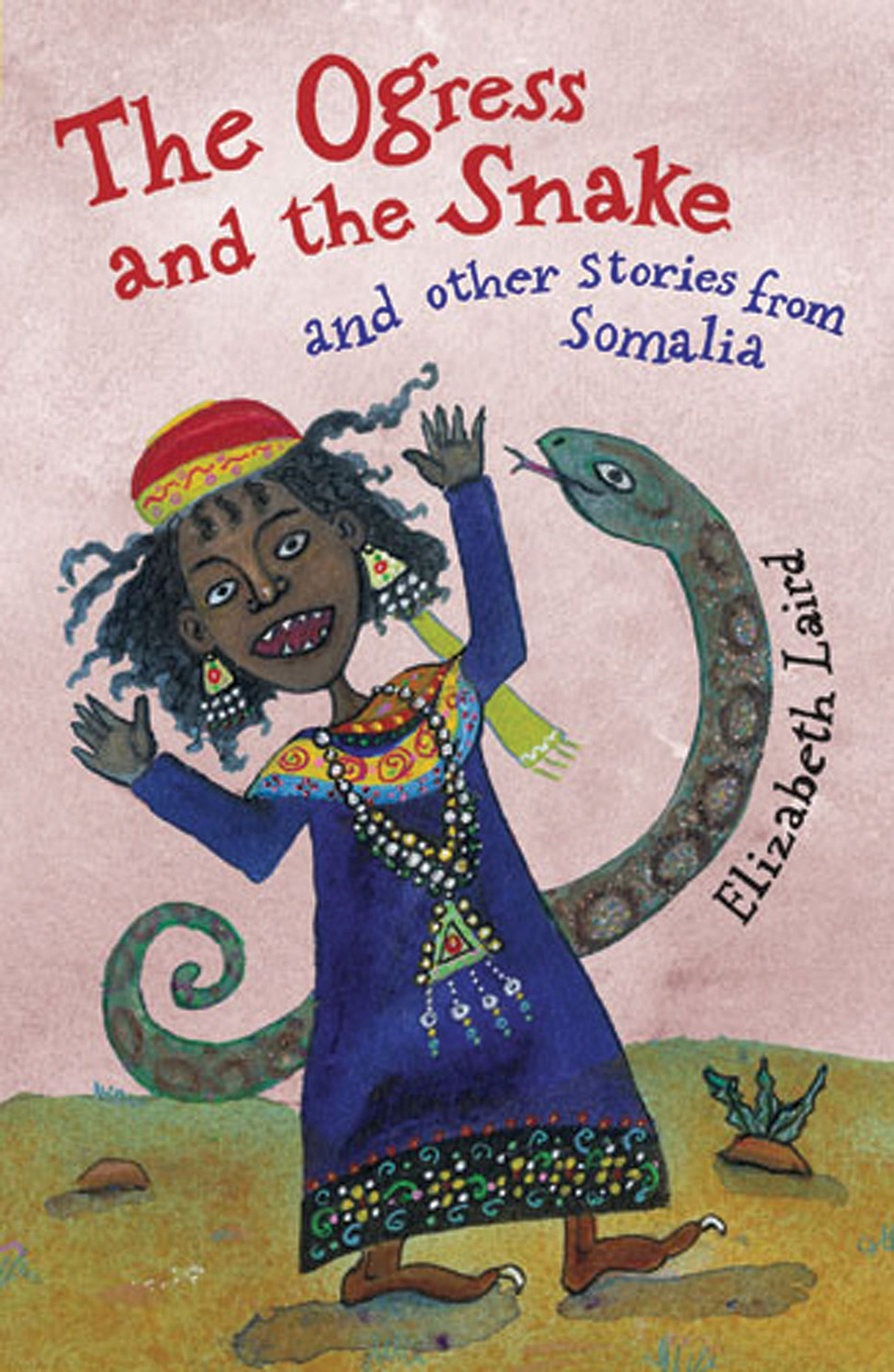 Download The Ogress and the Snake: and Other Stories from Somalia (Folktales from Around the World) PDF