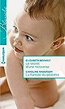 Le secret d'une naissance - La fiancée du pédiatre (Blanche)