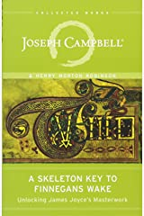 A Skeleton Key to Finnegans Wake: Unlocking James Joyce's Masterwork (The Collected Works of Joseph Campbell) Paperback