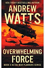 Overwhelming Force (The War Planners Book 5) Kindle Edition