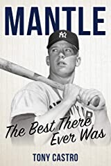 Mantle: The Best There Ever Was Hardcover