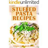 Stuffed Pasta Recipes: How to Make Delicious Homemade Pasta