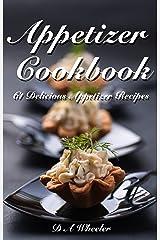 APPETIZER COOKBOOK: 61 DELICIOUS APPETIZER RECIPES (Quick & Easy Appetizer Recipes , Finger Food  Recipes) Kindle Edition