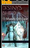 Destiny's Shield: O Mundo Off-Line