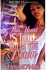 This Heart Still Holds You Down Kindle Edition