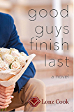 Good Guys Finish Last (Sisters and Romance Book 1)
