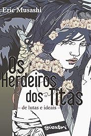 Os Herdeiros dos Titãs: De Lutas e Ideais