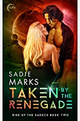Taken by the Renegade (Rise of the Sadecs Book 2) Kindle Edition
