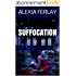 SUFFOCATION: THRILLER