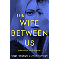 The Wife Between Us: A Gripping Psychological Thriller with a Shocking Twist You Won't See Coming (English Edition)
