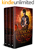 The Demon Hunters Series: Books 1-3