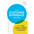 The Customer Experience Book: How to design, measure and improve customer experience in your business (English Edition)