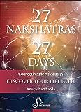 Salient Features of Each Nakshatra: 27 NAKSHATRAS In 27 DAYS