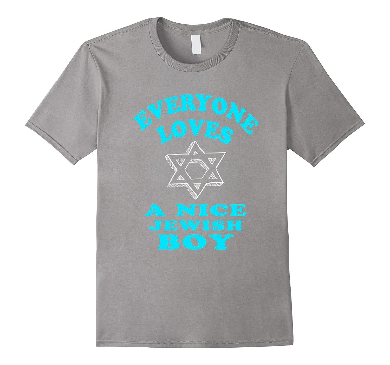 585e9da1 FUNNY EVERYONE LOVES A NICE JEWISH BOY T-SHIRT Hanukkah Gift-TD – Teedep